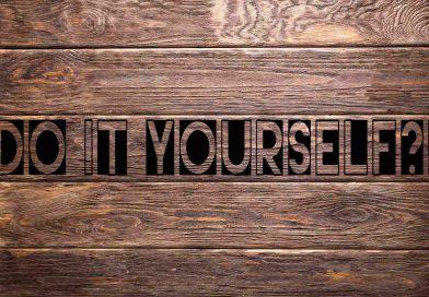 Do it yourself – Soll ich es wirklich machen, oder lass ich es besser sein!?